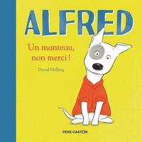 David Melling - Alfred  : Un manteau, non merci!.