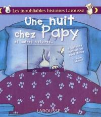 David Melling et Simon Francesca - Une nuit chez Papy - Et autres histoires....
