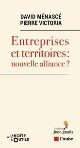 David Menascé et Pierre Victoria - Entreprises et territoires : nouvelle alliance ?.