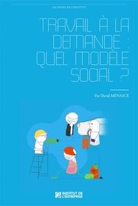 David Menascé - Travail à la demande : quel modèle social ?.