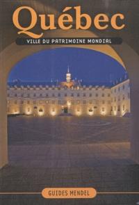 David Mendel - Québec - Ville du patrimoine mondial.