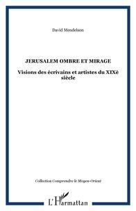 David Mendelson - Jerusalem ombre et mirage.