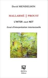 David Mendelson - Mallarmé / Proust L'inter slash net - Essai d'interprétation intertextuelle.