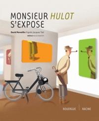 David Merveille - Monsieur Hulot s'expose.