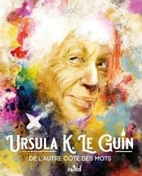 David Meulemans - Ursula K. Le Guin - De l'autre côté des mots.