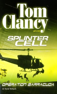 David Michaels - Splinter Cell  : Opération Barraccuda.
