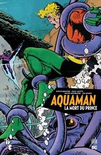 David Michelinie et Paul Levitz - Aquaman  : La mort du prince.