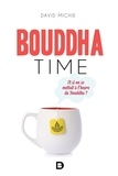David Michie - Bouddha time - Et si on se mettait à l'heure du Bouddha ?.