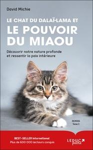 David Michie - Le chat du dalaï-lama et le pouvoir du miaou.