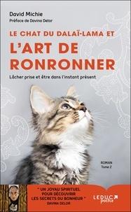David Michie - Le chat du dalaï-lama Tome 2 : Le chat du dalaï-lama et l'art de ronronner.