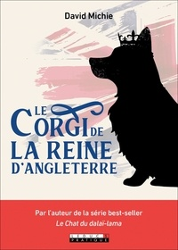 David Michie - Le Corgi de la reine d'Angleterre.
