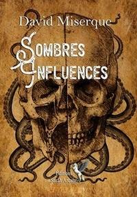 Téléchargement gratuit de livres électroniques en ligne Sombres Influences  - 18 histoires à faire peur ! par David Miserque