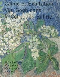 David Misteli et Alex Weintraub - Calme et exaltation - Van Gogh dans la collection Bührle.