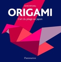 David Mitchell - Origami - L'art du pliage au Japon.