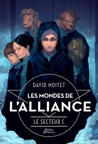 David Moitet - Les mondes de l'Alliance Tome 2 : Le secteur C.