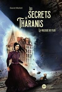 David Moitet - Les secrets de Tharanis Tome 2 : La voleuse de flux.