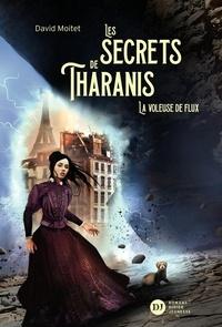 David Moitet - Les Secrets de Tharanis - tome 2, La Voleuse de flux.