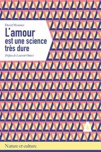 David Monnier - L'amour est une science très dure.