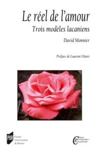 David Monnier - Le réel de l'amour - Trois modèles lacaniens.