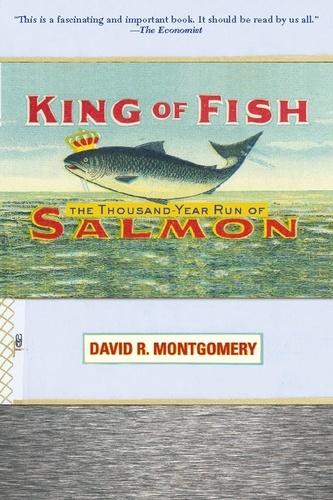 King of Fish. The Thousand-Year Run of Salmon