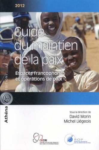 David Morin et Michel Liégeois - Guide du maintien de la paix.