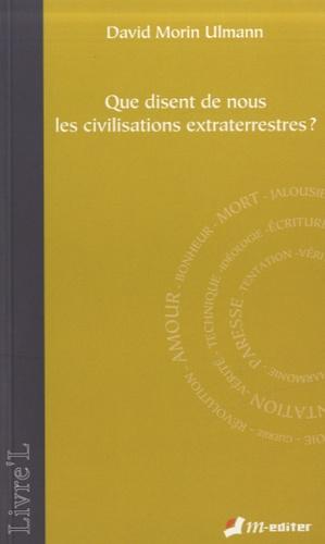 David Morin Ulmann - Que disent de nous les civilisations extraterrestres ?.
