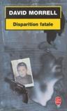 David Morrell - Disparition fatale.