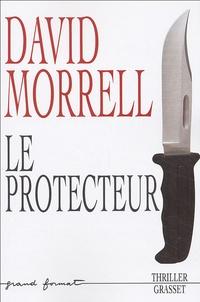 David Morrell - Le protecteur.