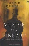 David Morrell - Murder as a Fine Art.