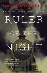 David Morrell - Ruler of the Night - Thomas and Emily De Quincey 3.
