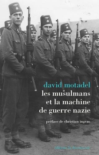 Les musulmans et la machine de guerre nazie - David Motadel - Format ePub - 9782348042539 - 16,99 €