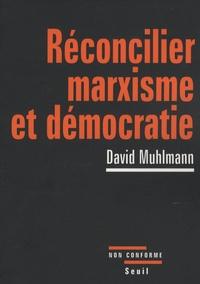 David Muhlmann - Réconcilier marxisme et démocratie.
