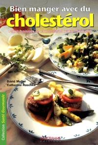 Bien manger avec du cholestérol- Faire baisser le cholestérol naturellement - David Müller |