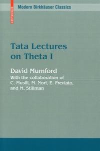 David Mumford - Tata Lectures on Theta - Volume 1.