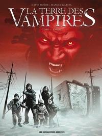 David Muñoz et Manuel García - La terre des vampires Tome 1 : Exode.