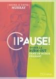 David Murray et Shona Murray - Pause ! - Eviter le burn-out dans un monde exigeant.