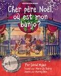 David Myles et Murray Bain - Cher père Noël, où est mon banjo?.