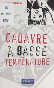 David Nahmias et Olivier Breton - Cadavre à basse température.