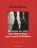 David Nahmias - Personne ne vient plus libérer Paris par la porte d'Orléans.