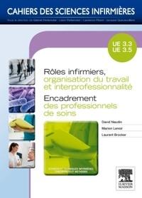 David Naudin et Marion Lenoir - Rôles infirmiers, organisation du travail et interprofessionalite. Encadrement professionnels de soins - UE 3.3 et 3.5.