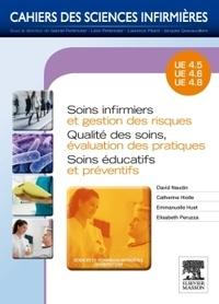 David Naudin et Catherine Hiolle - Soins infirmiers et gestion des risques - Qualité des soins, évaluation des pratiques - Soins éducatifs et préventifs.