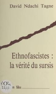 David Ndachi Tagne - Ethnofascistes : la vérité du sursis.