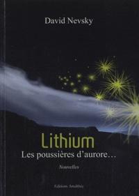 David Nevsky - Lithium - Les poussières d'Aurore....