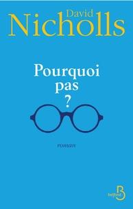 David Nicholls - Pourquoi pas ?.