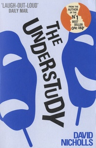 David Nicholls - The Understudy.