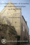 """David Nicolas-Méry - Le """"Grand Doyenné"""" d'Avranches, une résidence aristocratique au fil des siècles."""