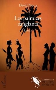 David Noga - Les palmiers sanglants.