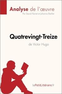 David Noiret et  Johanna Biehler - Quatrevingt-Treize de Victor Hugo (Analyse de l'oeuvre) - Comprendre la littérature avec lePetitLittéraire.fr.
