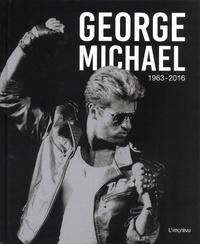 George Michael- 1963-2016 - David Nolan |