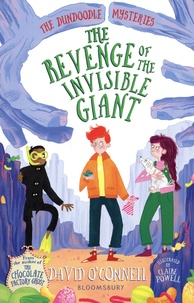 David O'Connell - The Dundoodle Mysteries  : The Revenge of the Invisible Giant.